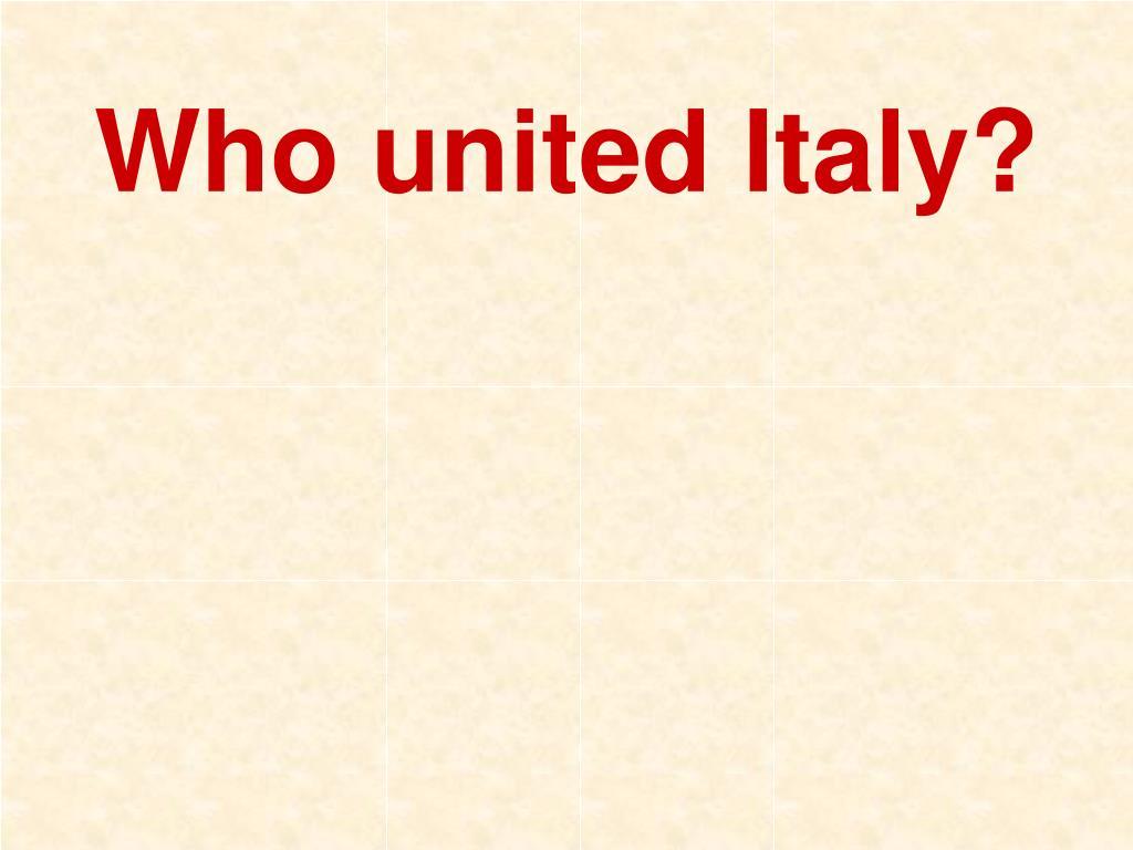 Who united Italy?