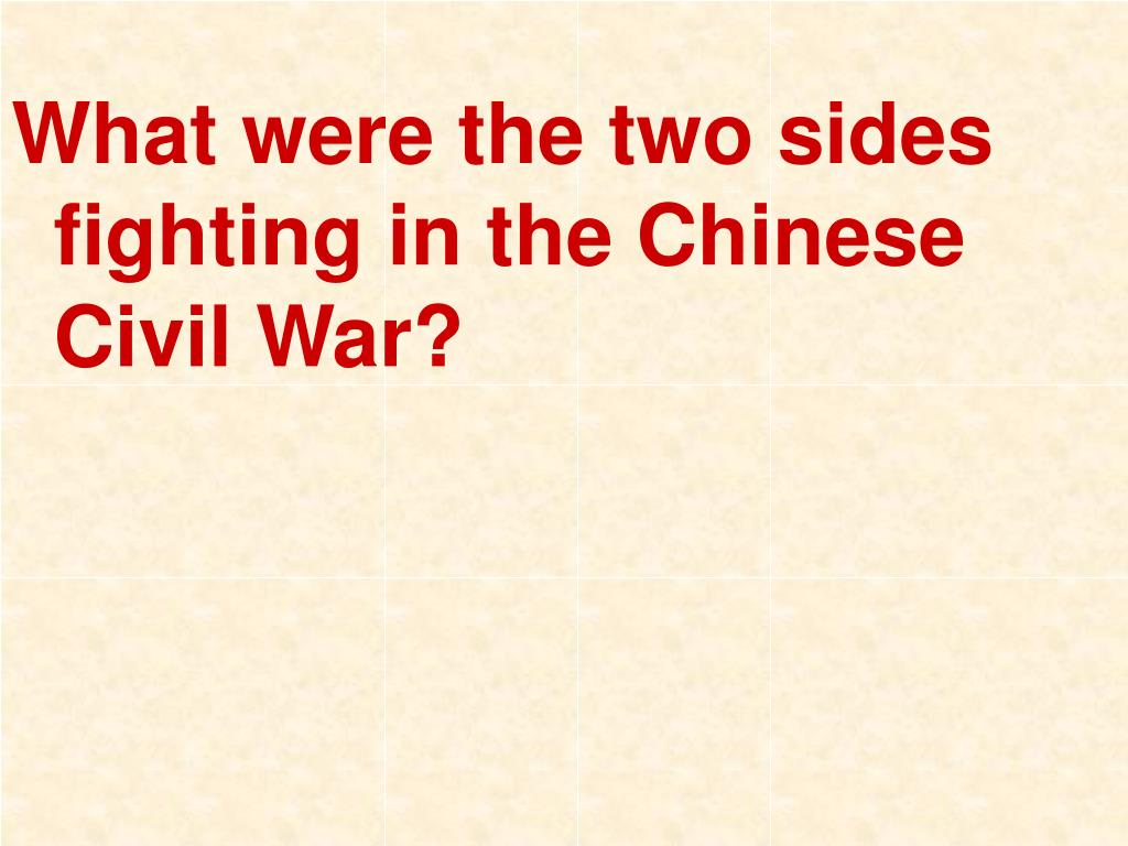 What were the two sides fighting in the Chinese Civil War?