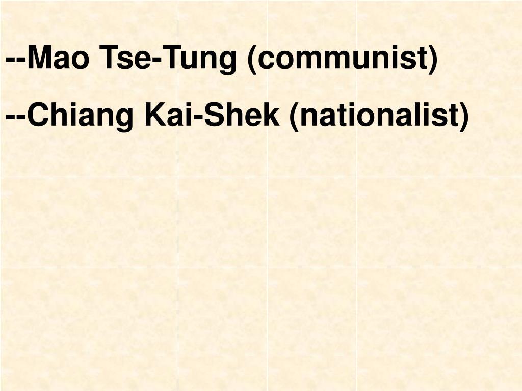 --Mao Tse-Tung (communist)