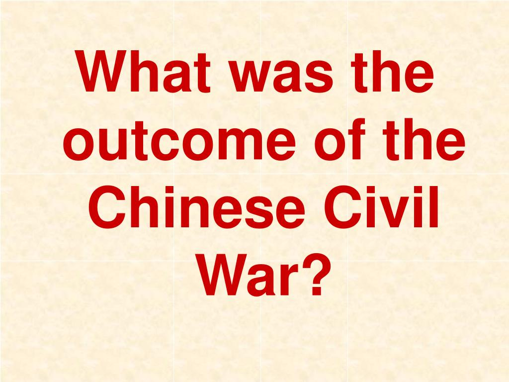 What was the outcome of the Chinese Civil War?