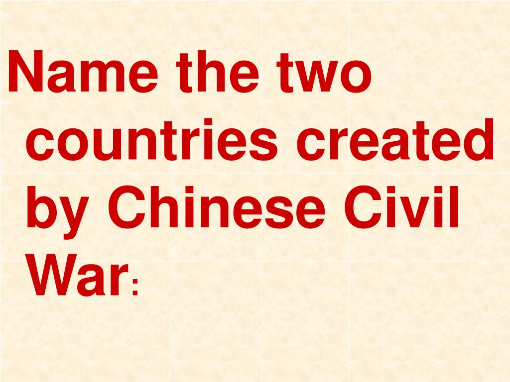 Name the two countries created by Chinese Civil War
