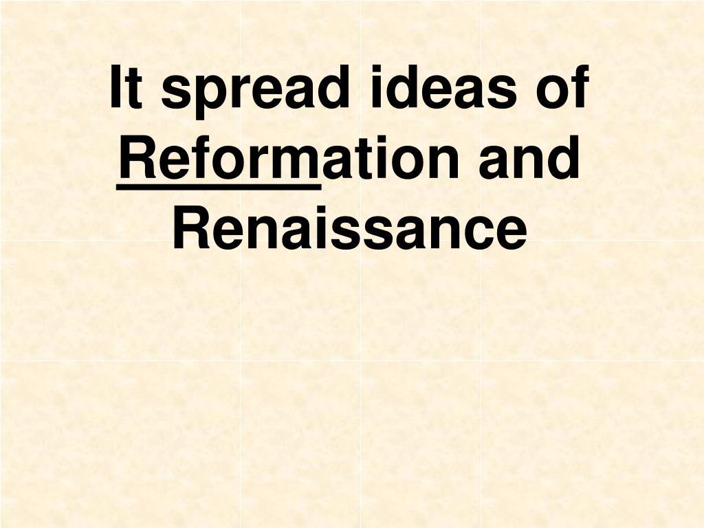 It spread ideas of