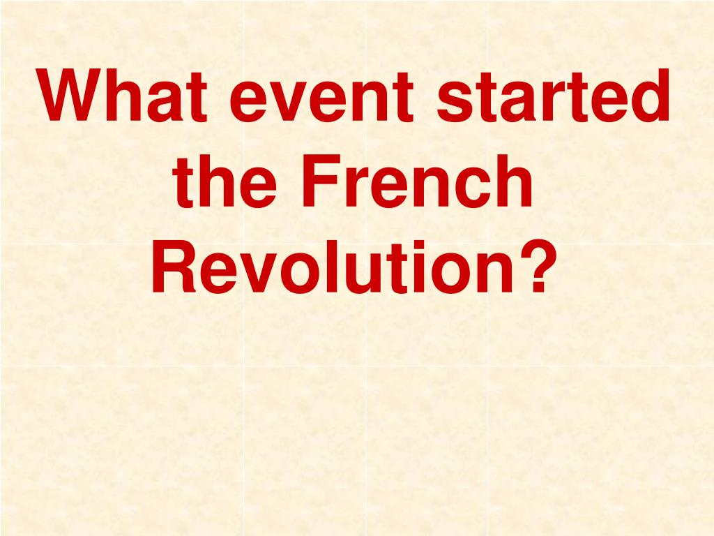 What event started the French Revolution?