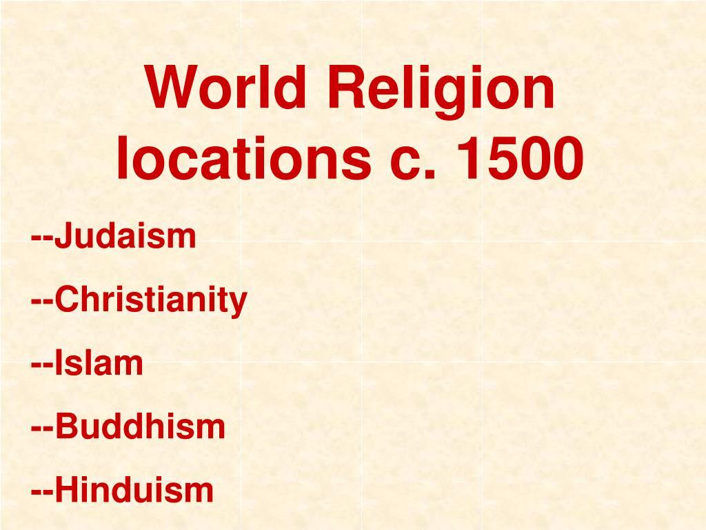 World Religion locations c. 1500