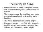the surveyors arrive