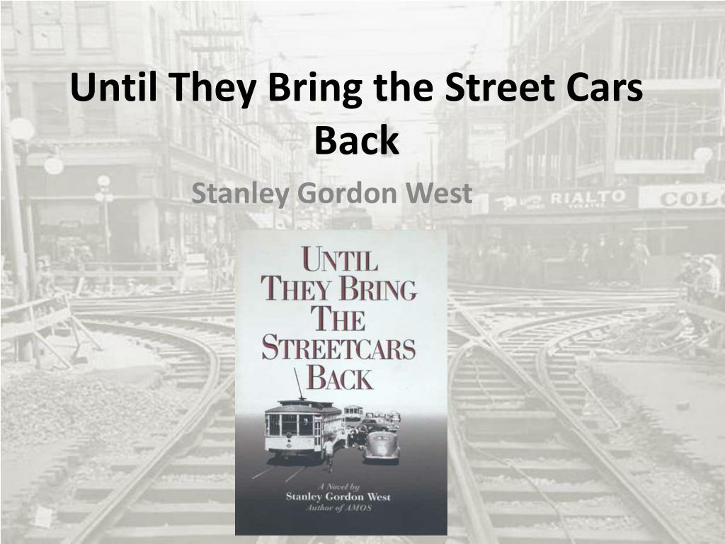 until they bring the street cars back l.