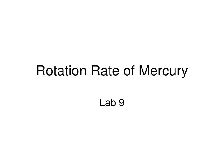 Rotation rate of mercury