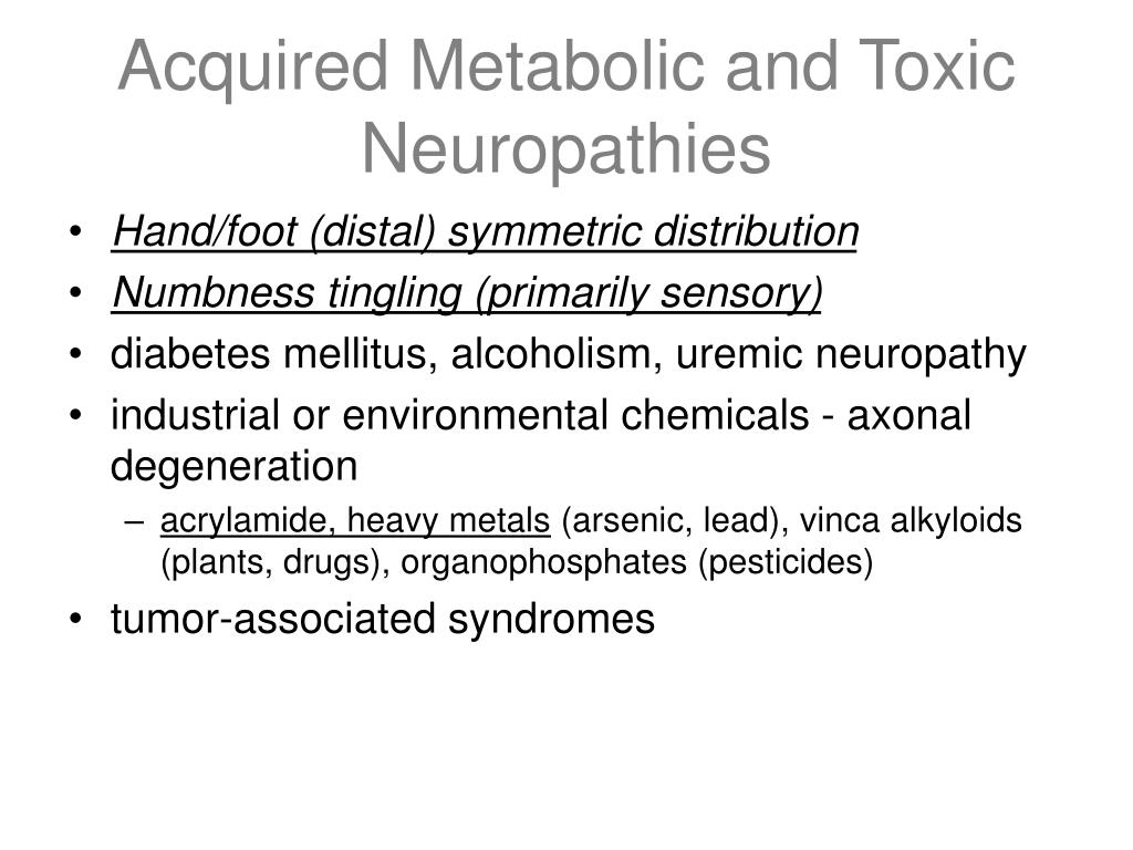 Acquired Metabolic and Toxic Neuropathies
