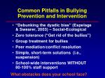 common pitfalls in bullying prevention and intervention