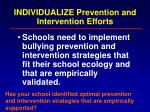 individualize prevention and intervention efforts