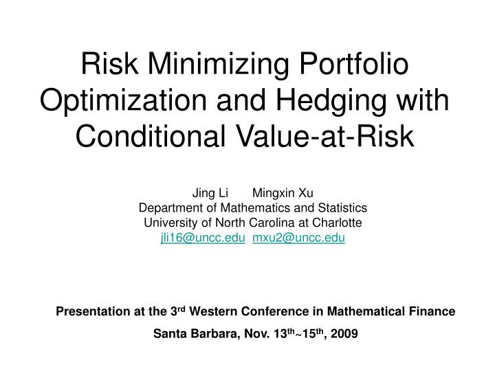 Risk minimizing portfolio optimization and hedging with conditional value at risk