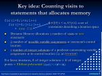 key idea counting visits to statements that allocates memory
