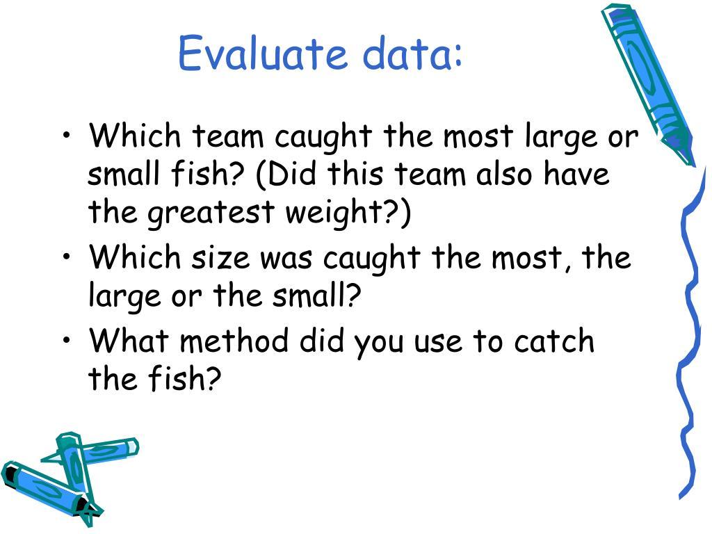 Evaluate data: