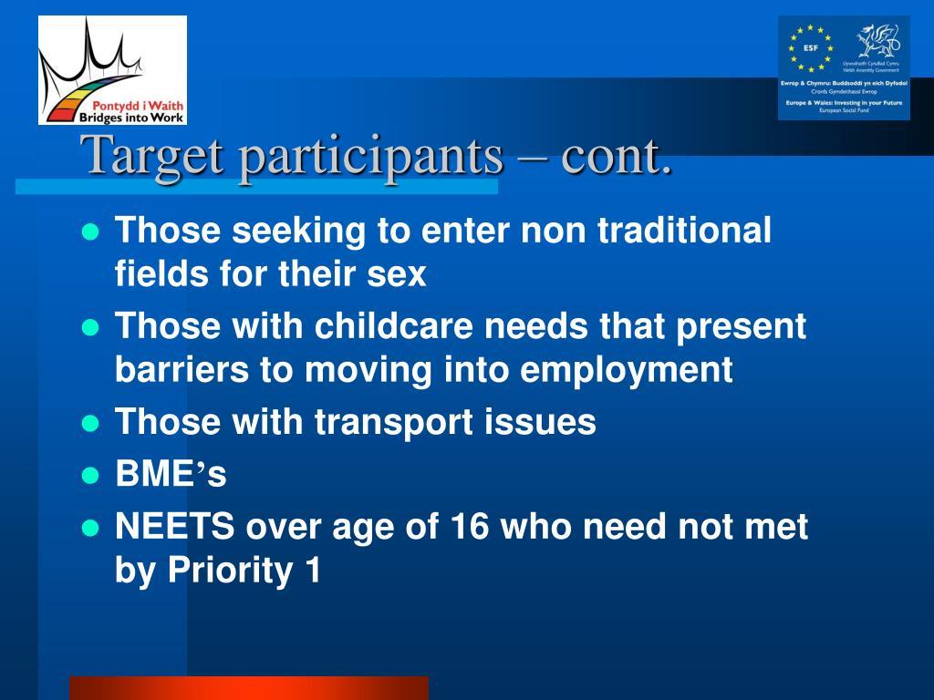 Target participants – cont.