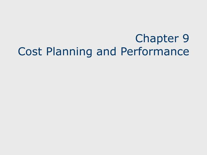 Chapter 9 cost planning and performance
