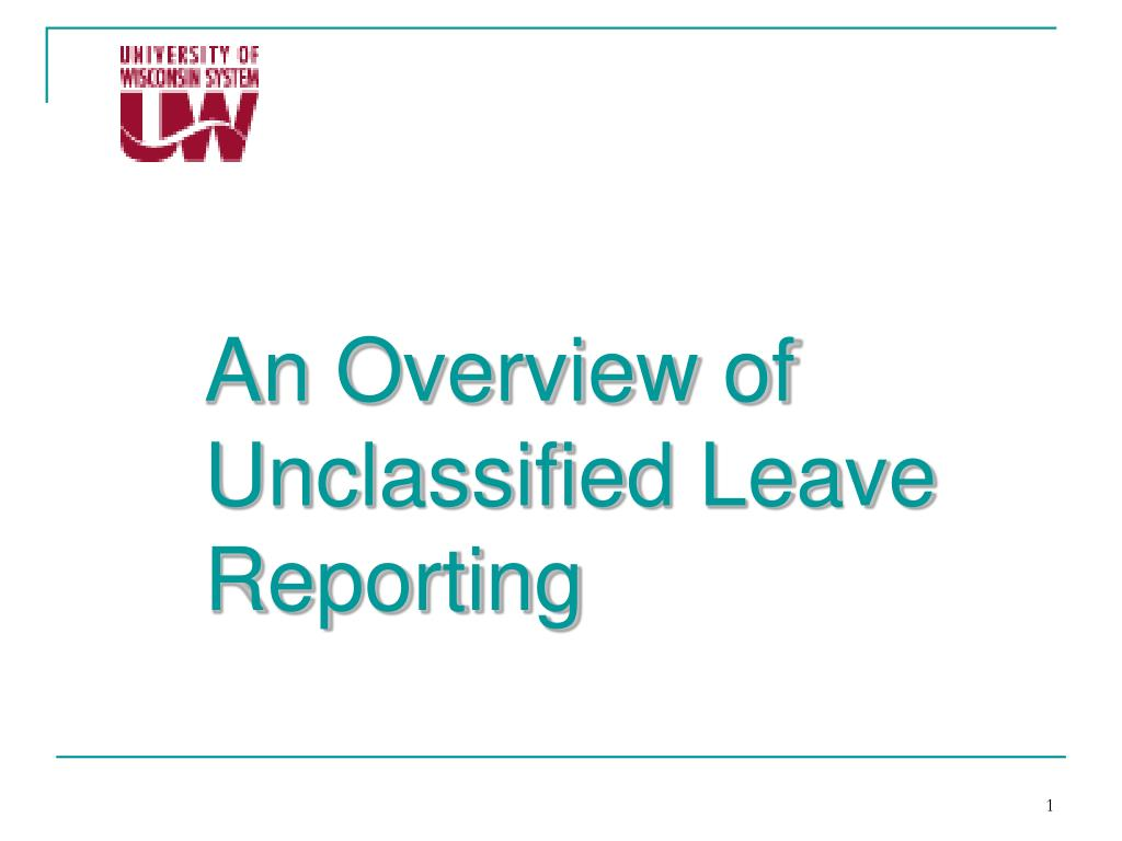 an overview of unclassified leave reporting l.