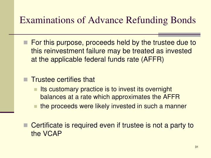Examinations of Advance Refunding Bonds