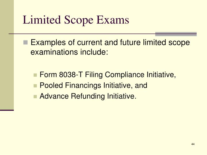 Limited Scope Exams