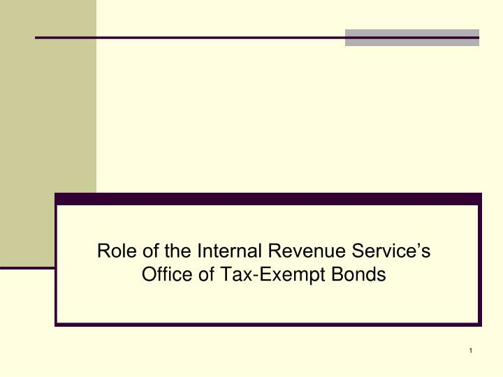 Role of the internal revenue service s office of tax exempt bonds