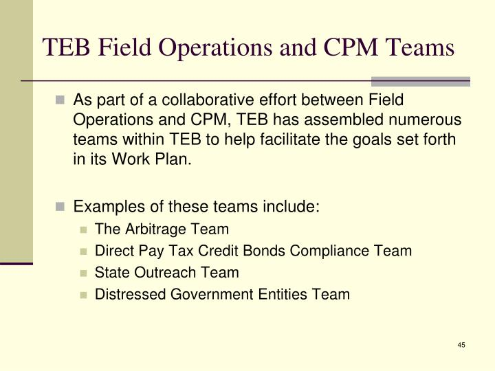 TEB Field Operations and CPM Teams