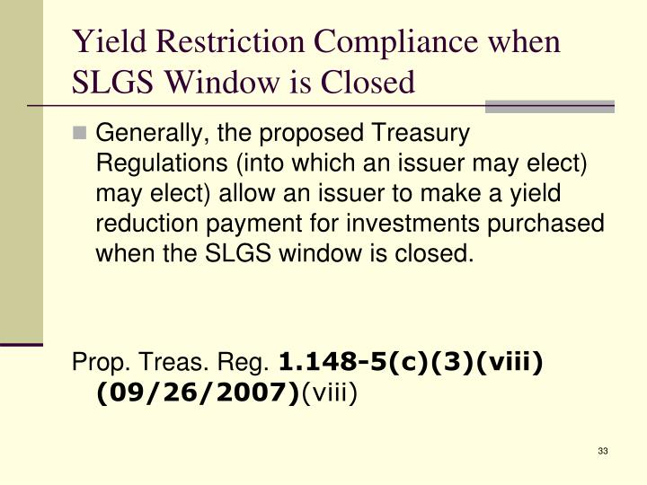Yield Restriction Compliance when SLGS Window is Closed