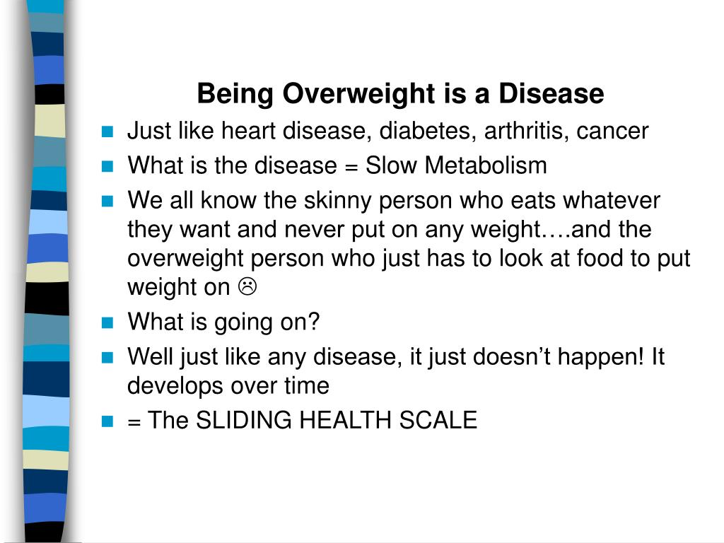 Being Overweight is a Disease