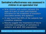 sertraline s effectiveness was assessed in children in an open label trial