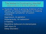 the issues in considering medical intervention in this population32