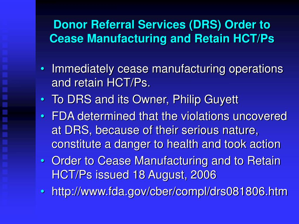 Donor Referral Services (DRS) Order to Cease Manufacturing and Retain HCT/Ps
