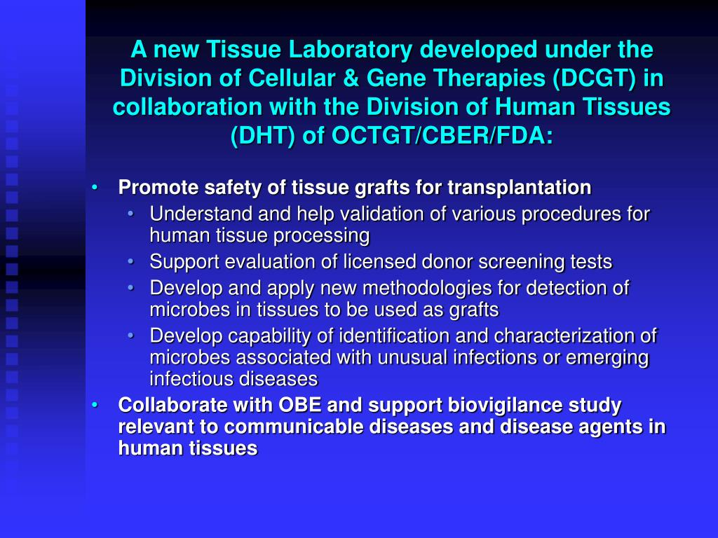 A new Tissue Laboratory developed under the Division of Cellular & Gene Therapies (DCGT) in collaboration with the Division of Human Tissues (DHT) of OCTGT/CBER/FDA:
