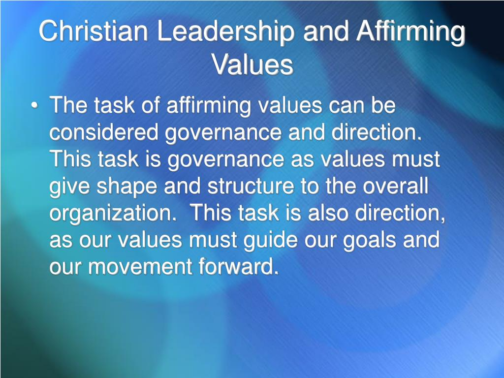 Christian Leadership and Affirming Values