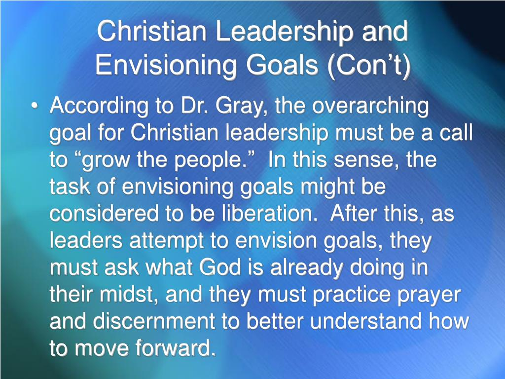 Christian Leadership and Envisioning Goals (Con't)