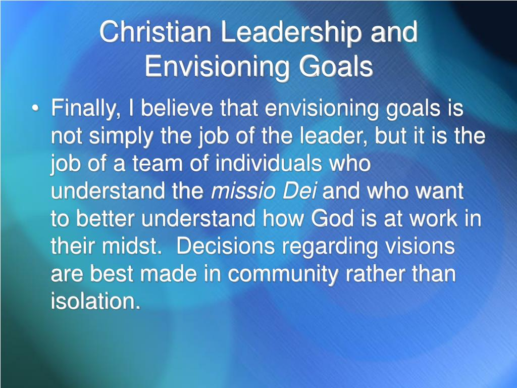 Christian Leadership and Envisioning Goals