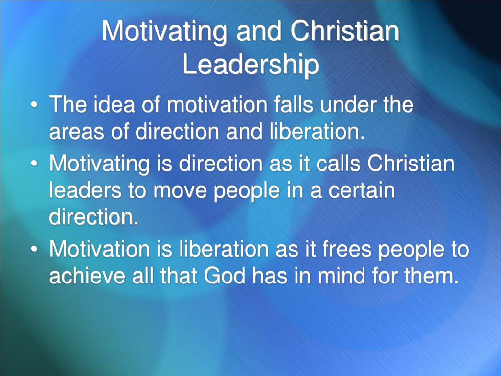 Motivating and Christian Leadership