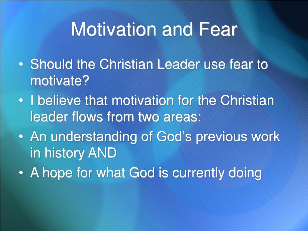 Motivation and Fear