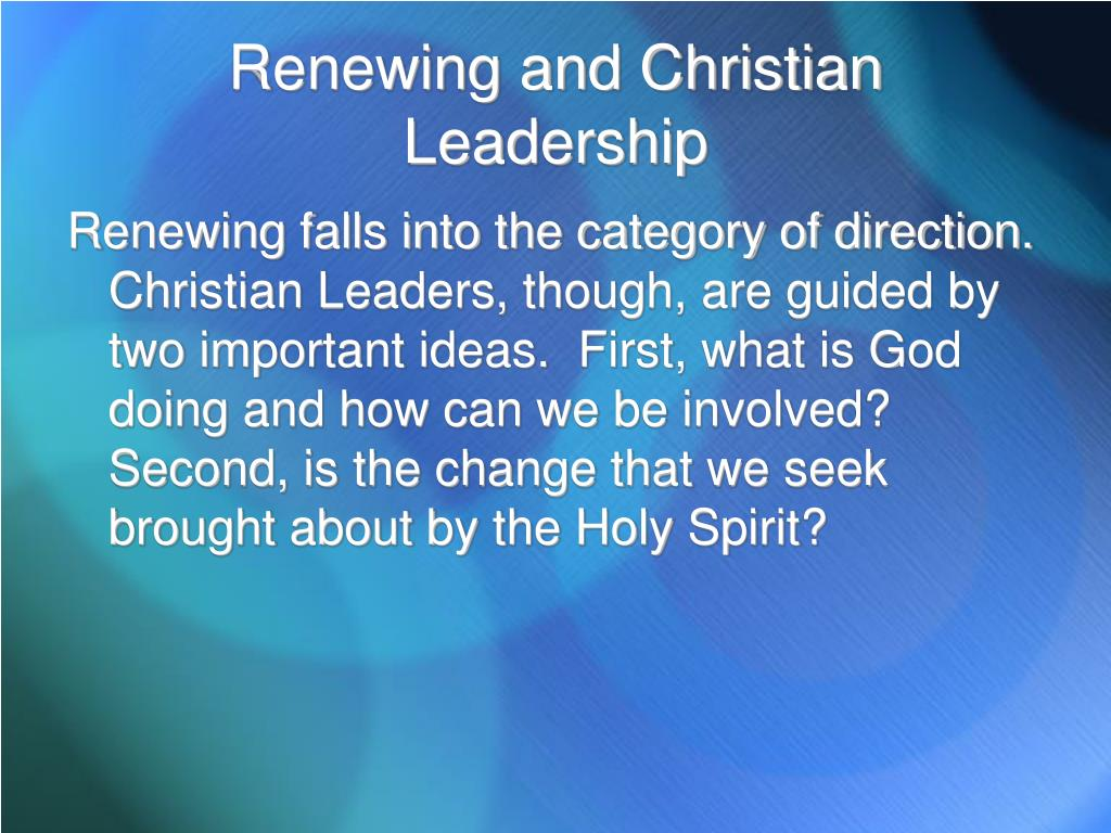 Renewing and Christian Leadership