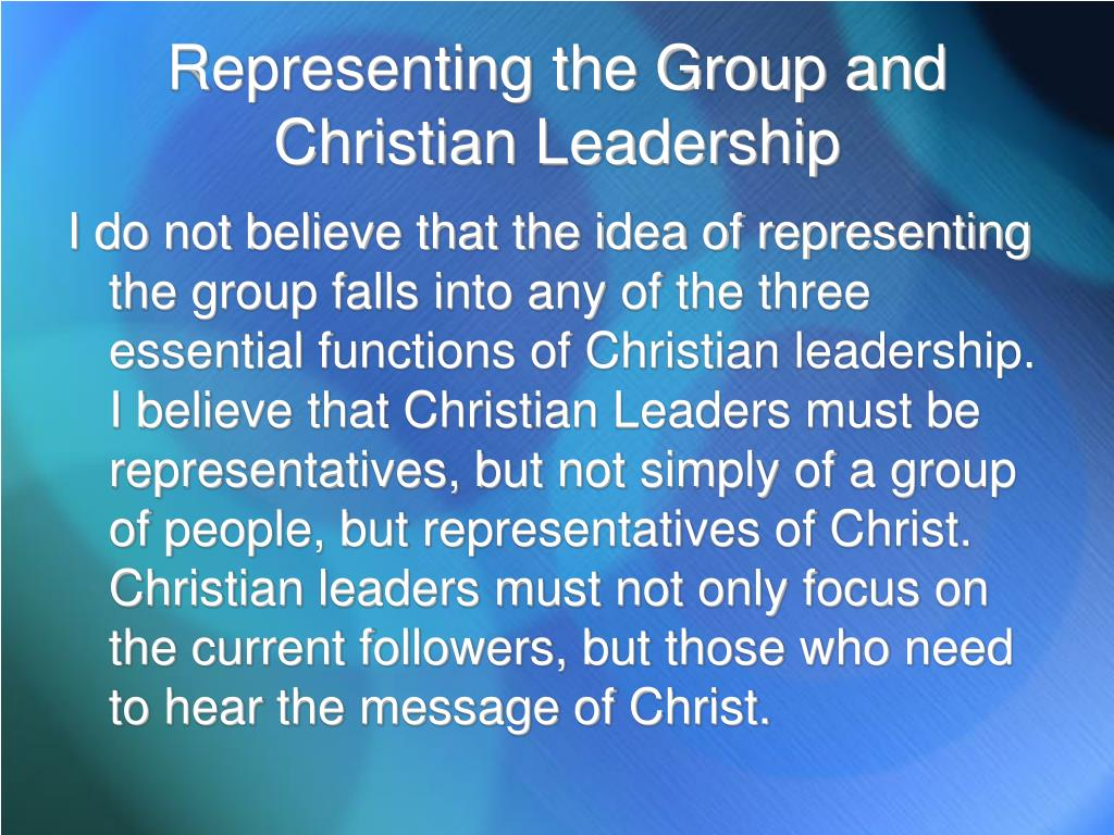 Representing the Group and Christian Leadership