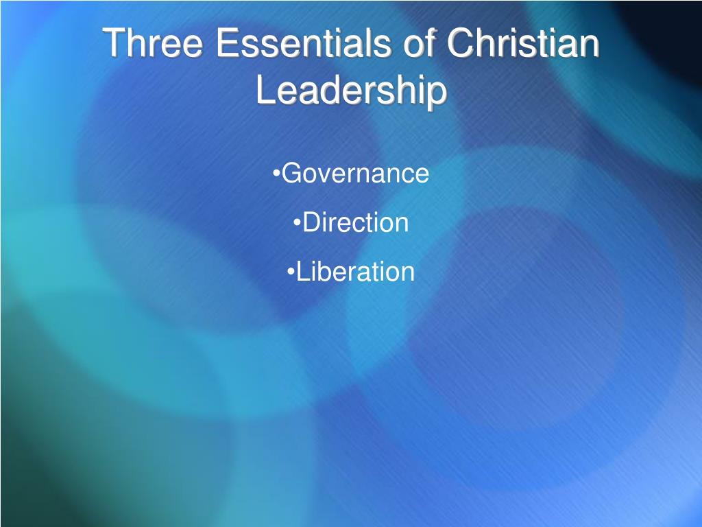 Three Essentials of Christian Leadership