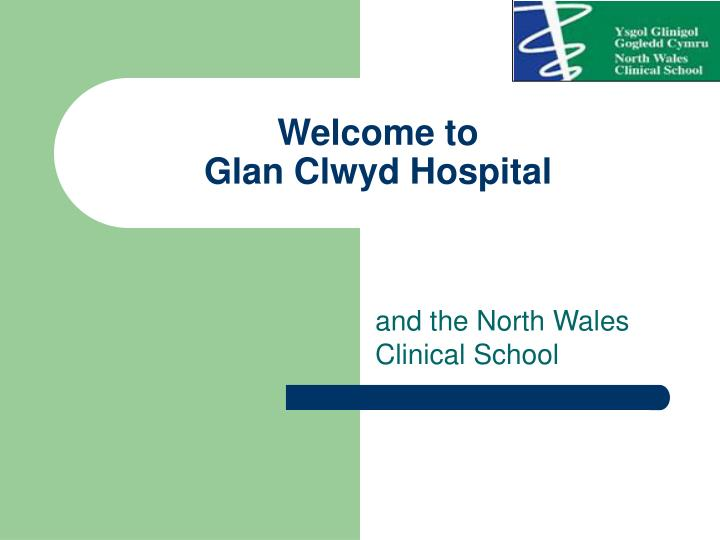 Welcome to glan clwyd hospital