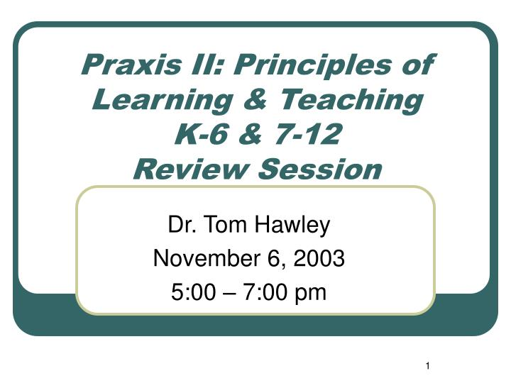 praxis ii principles of learning teaching k 6 7 12 review session n.