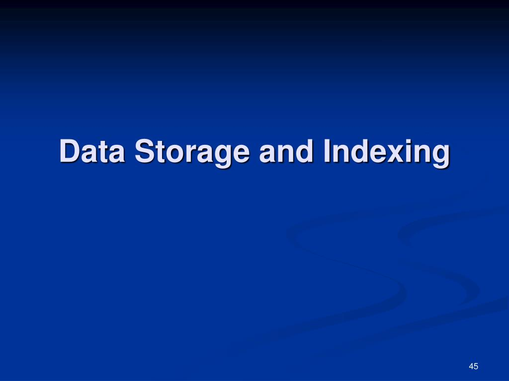 Data Storage and Indexing