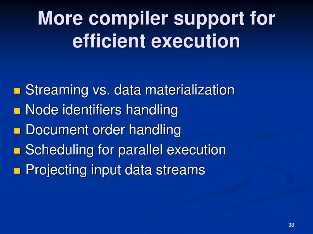 More compiler support for efficient execution