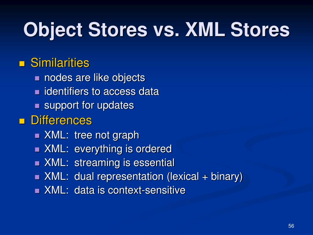 Object Stores vs. XML Stores