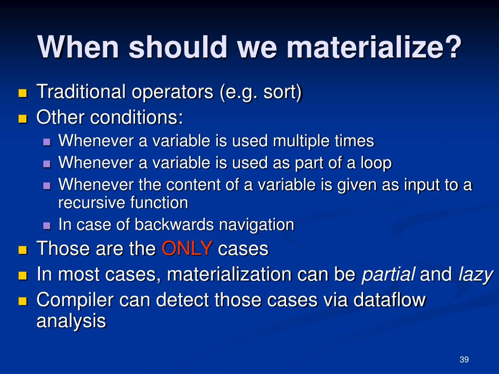 When should we materialize?