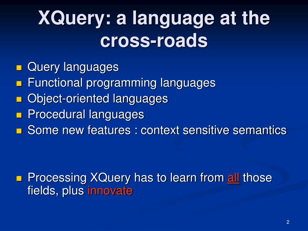 XQuery: a language at the cross-roads