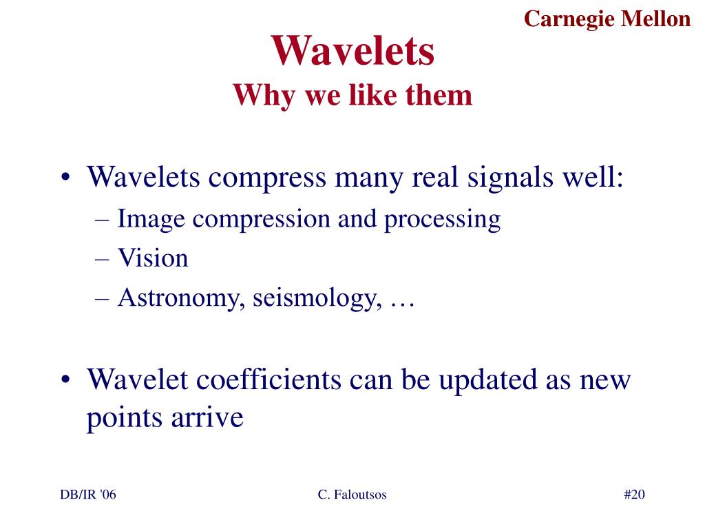 Wavelets compress many real signals well: