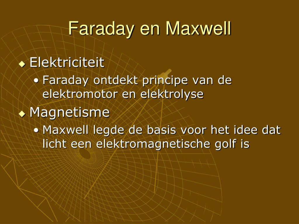 Faraday en Maxwell