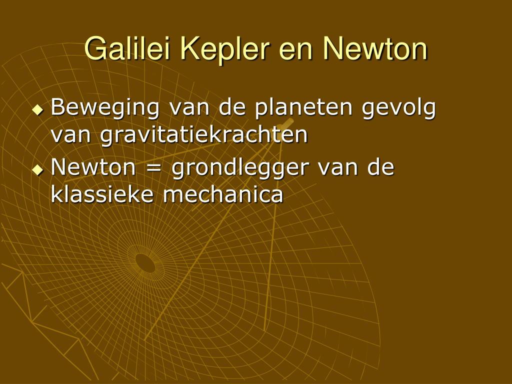 Galilei Kepler en Newton