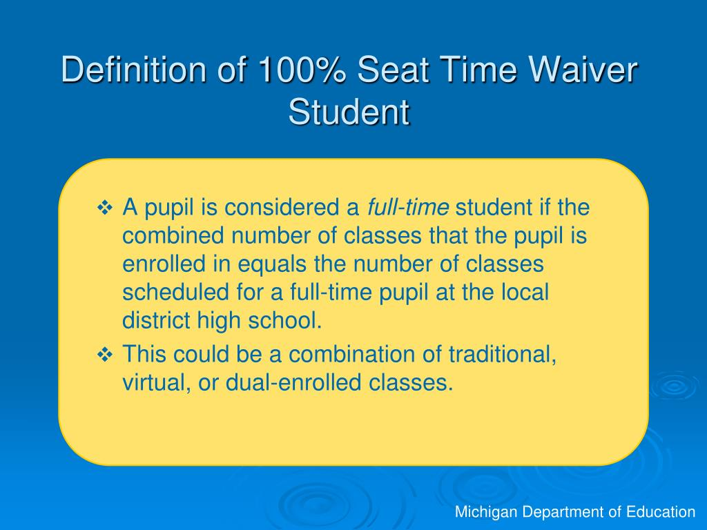 Definition of 100% Seat Time Waiver Student