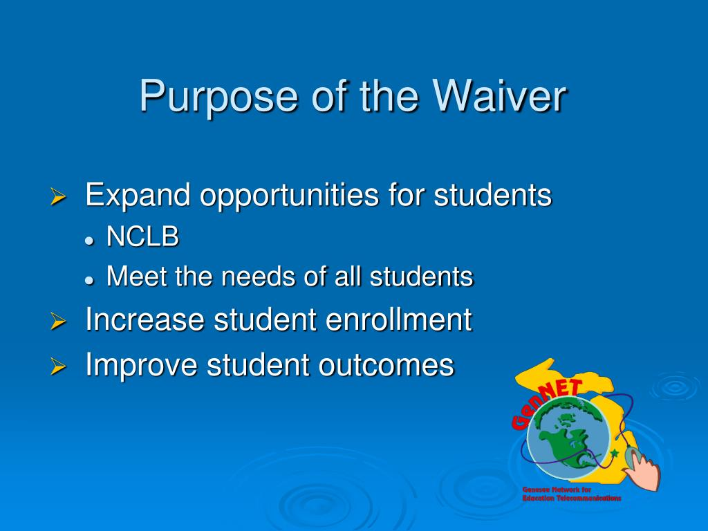 Purpose of the Waiver